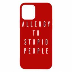 Чохол для iPhone 12 Pro Allergy To Stupid People