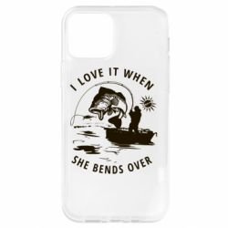 Чохол для iPhone 12 Pro I love it when she bends over