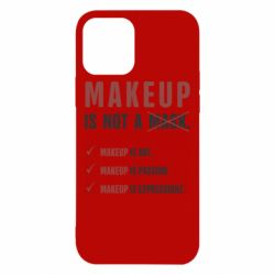 Чохол для iPhone 12 Pro Make Up Is Not A Mask