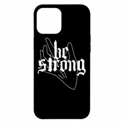 Чехол для iPhone 12 Pro Max Be strong lettering
