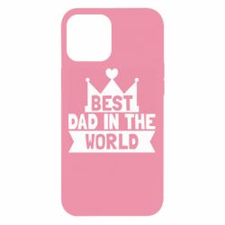 Чехол для iPhone 12 Pro Max Best dad in the world