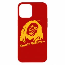 Чохол для iPhone 12 Pro Max don't Worry (Bob Marley)