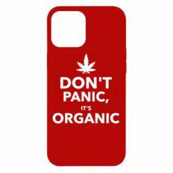 Чехол для iPhone 12 Pro Max Dont panic its organic