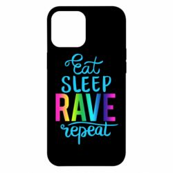 Чохол для iPhone 12 Pro Max Eat, sleep, RAVE, repeat