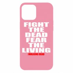 Чохол для iPhone 12 Pro Max Fight the dead fear the living