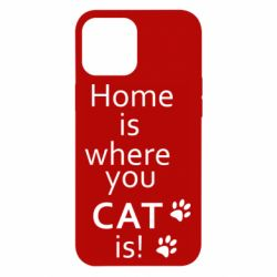 Чехол для iPhone 12 Pro Max Home is where your Cat is!