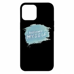 Чехол для iPhone 12 Pro Max I believe in myself