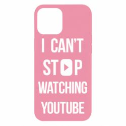 Чохол для iPhone 12 Pro Max I can't stop watching youtube