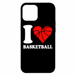 Чехол для iPhone 12 Pro Max I love basketball