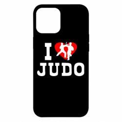 Чехол для iPhone 12 Pro Max I love Judo