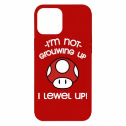 Чехол для iPhone 12 Pro Max I'm not growing up, i level up