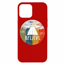 Чехол для iPhone 12 Pro Max I want to believe text