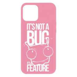 Чехол для iPhone 12 Pro Max It's not a bug it's a feature