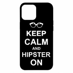 Чехол для iPhone 12 Pro Max Keep calm an hipster on