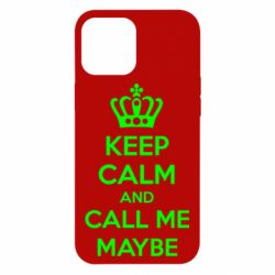 Чехол для iPhone 12 Pro Max KEEP CALM and CALL ME MAYBE