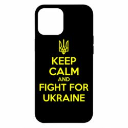 Чохол для iPhone 12 Pro Max KEEP CALM and FIGHT FOR UKRAINE