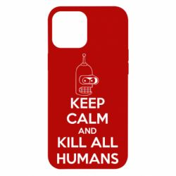 Чехол для iPhone 12 Pro Max KEEP CALM and KILL ALL HUMANS