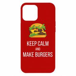 Чехол для iPhone 12 Pro Max Keep calm and make burger