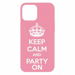 Чехол для iPhone 12 Pro Max KEEP CALM and PARTY ON