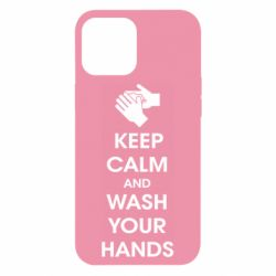 Чохол для iPhone 12 Pro Max Keep calm and wash your hands