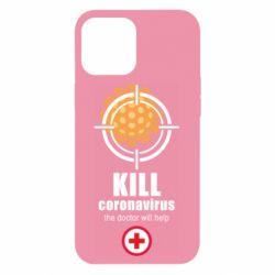 Чохол для iPhone 12 Pro Max Kill coronavirus the doctor will help