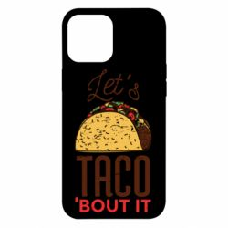 Чехол для iPhone 12 Pro Max Let's taco bout it