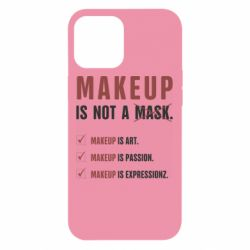 Чехол для iPhone 12 Pro Max Make Up Is Not A Mask