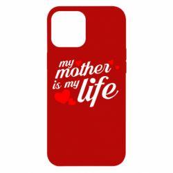 Чохол для iPhone 12 Pro Max Моя мати -  моє життя