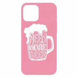 Чохол для iPhone 12 Pro Max Need more beer