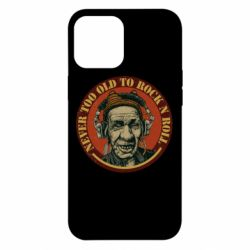 Чохол для iPhone 12 Pro Max Never too old to Rock n roll