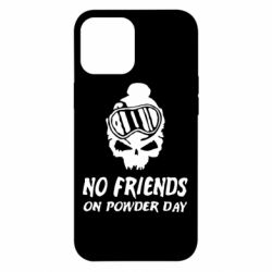 Чехол для iPhone 12 Pro Max No friends on powder day