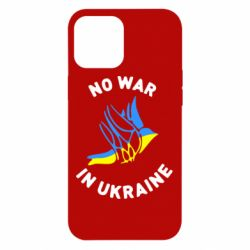 Чехол для iPhone 12 Pro Max No war in Ukraine