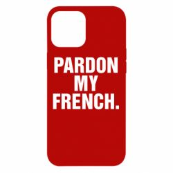 Чехол для iPhone 12 Pro Max Pardon my french.