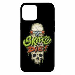 Чохол для iPhone 12 Pro Max Skate or die skull