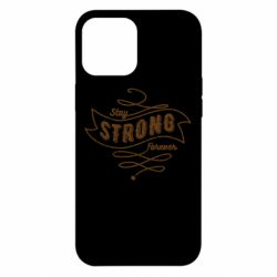 Чохол для iPhone 12 Pro Max Stay strong forever