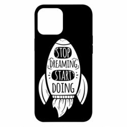 Чехол для iPhone 12 Pro Max Stop dreaming start doing