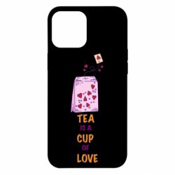 Чехол для iPhone 12 Pro Max Tea is a cup of Love