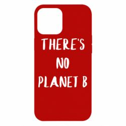 Чохол для iPhone 12 Pro Max There's no planet b