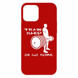 Чехол для iPhone 12 Pro Max Train Hard or Go Home