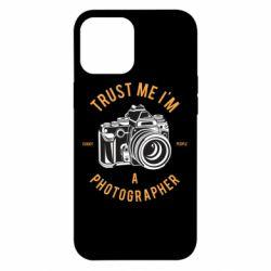 Чохол для iPhone 12 Pro Max Trust me i'm photographer