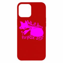 Чохол для iPhone 12 Pro Max What does fox say?