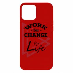 Чохол для iPhone 12 Pro Max Work for change for life