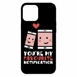 Чохол для iPhone 12 Pro Max You're my favourite notification