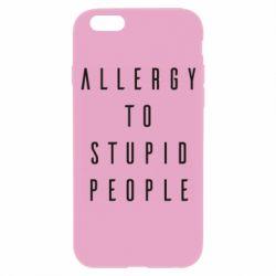 Чохол для iPhone 6 Allergy To Stupid People