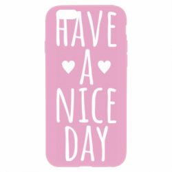 "Чохол для iPhone 6/6S Text: ""Have a nice day"""