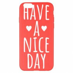 "Чохол для iPhone 6 Plus/6S Plus Text: ""Have a nice day"""