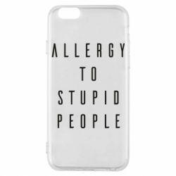 Чохол для iPhone 6S Allergy To Stupid People