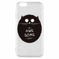 Чохол для iPhone 6S Be Awesome Today!
