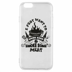 Чохол для iPhone 6S Drink Beer And Smoke Some Meat
