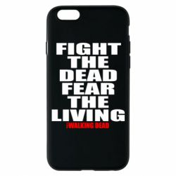 Чехол для iPhone 6S Fight the dead fear the living